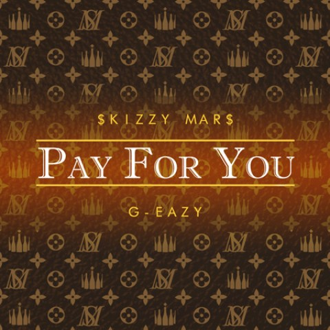 "Skizzy Mars feat. G-Eazy ""Pay For You"""