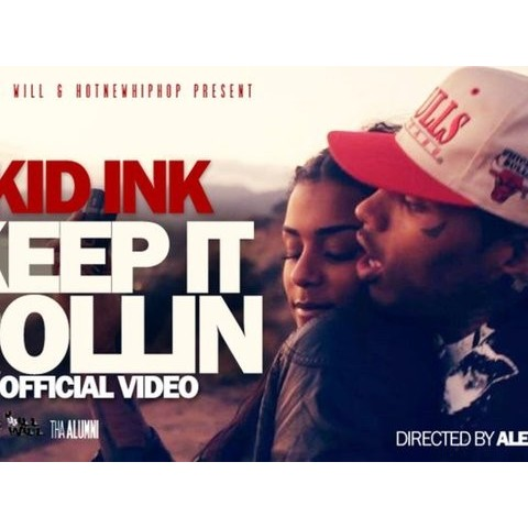 Keep It Rollin - Kid Ink
