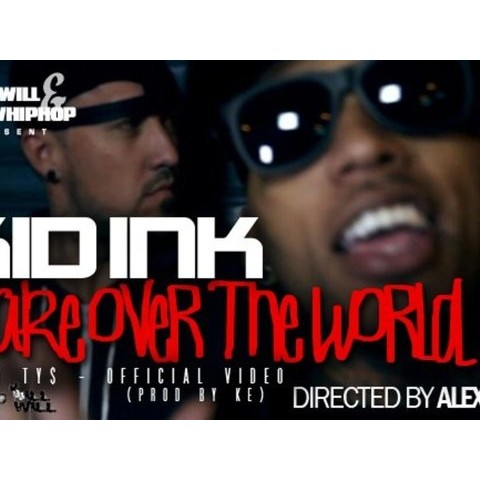 Kid Ink - Take Over the World feat Ty$